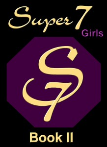 Super 7 Girls Book II